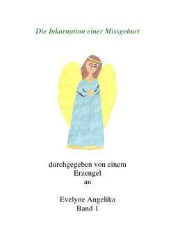 Die Inkarnation einer Missgeburt von Bradacz,  Evelyne Angelika