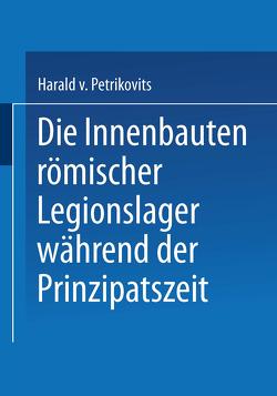 Die Innenbauten römischer Legionslager während der Prinzipatszeit von Petrikovits,  Harald