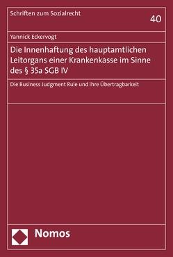 Die Innenhaftung des hauptamtlichen Leitorgans einer Krankenkasse im Sinne des § 35a SGB IV von Eckervogt,  Yannick
