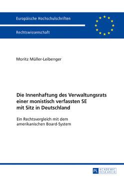 Die Innenhaftung des Verwaltungsrats einer monistisch verfassten SE mit Sitz in Deutschland von Müller-Leibenger,  Moritz