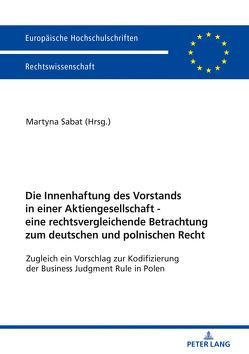 Die Innenhaftung des Vorstands in einer Aktiengesellschaft – eine rechtsvergleichende Betrachtung zum deutschen und polnischen Recht von Sabat,  Martyna