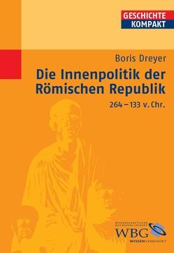 Die Innenpolitik der Römischen Republik 264-133 v.Chr. von Brodersen,  Kai, Dreyer,  Boris, Kintzinger,  Martin, Puschner,  Uwe