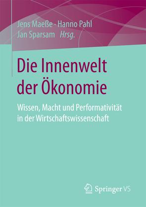 Die Innenwelt der Ökonomie von Maeße,  Jens, Pahl,  Hanno, Sparsam,  Jan