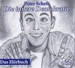 Die innere Demokratie – Das Hörbuch von Schett,  Peter