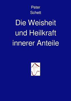 Die innere Demokratie / Die Weisheit und Heilkraft innerer Anteile von Schett,  Peter