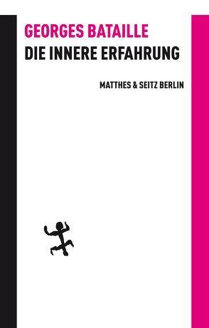 Die innere Erfahrung von Bataille,  Georges, Bergfleth,  Gerd, Blanchot,  Maurice