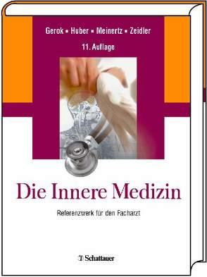Die Innere Medizin von Gerok,  Wolfgang, Huber,  Christoph, Meinertz,  Thomas, Zeidler,  Henning