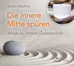 Die innere Mitte spüren von Machka,  Stefan