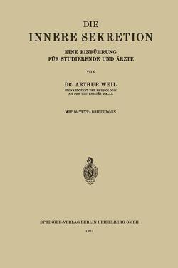 Die Innere Sekretion von Weil,  Arthur