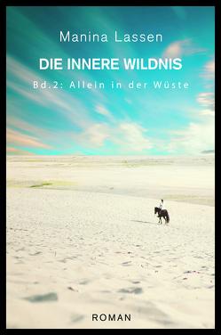 DIE INNERE WILDNIS von Lassen,  Manina