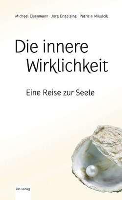 Die innere Wirklichkeit von Eisenmann,  Michael, Engelsing,  Jörg, Mikulcik,  Patrizia