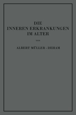 Die inneren Erkrankungen im Alter von Müller-Deham,  Albert