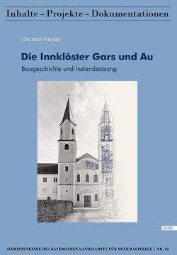 Die Innklöster Gars und Au von Kayser,  Christian