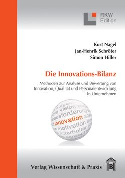 Die Innovations-Bilanz. von Hiller,  Simon, Nagel,  Kurt, Schroeter,  Jan-Hendrik