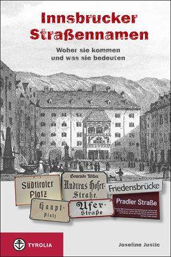 Die Innsbrucker Straßennamen von Justic,  Josefine