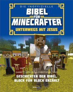 Die inoffizielle Bibel für Minecrafter: Unterwegs mit Jesus von Miko,  Christopher, Romines,  Garrett