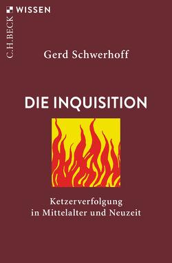 Die Inquisition von Schwerhoff,  Gerd