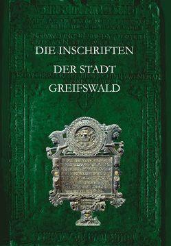 Die Inschriften der Stadt Greifswald von Herold,  Jürgen, Magin,  Christine