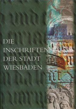 Die Inschriften der Stadt Wiesbaden von Fuchs,  Rüdiger, Monsees,  Yvonne