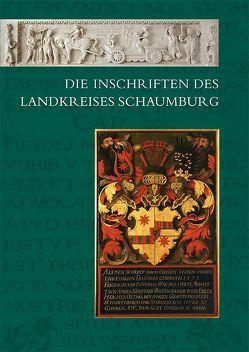 Die Inschriften des Landkreises Schaumburg von Finck,  Inga, Kagerer,  Katharina
