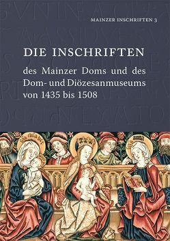 Die Inschriften des Mainzer Doms und des Dom- und Diözesanmuseums von 1435 bis 1508 von Kern,  Susanne