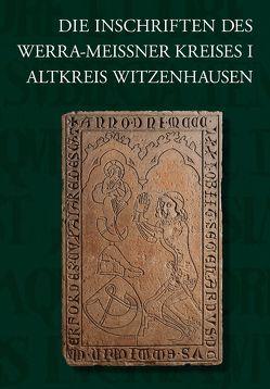 Die Inschriften des Werra-Meißner-Kreises I von Fuchs,  Rüdiger, Siedschlag,  Edgar
