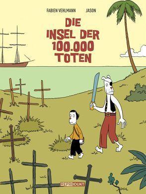 Die Insel der 100.000 Toten von Jason, Onon,  Mireille, Vehlmann,  Fabien