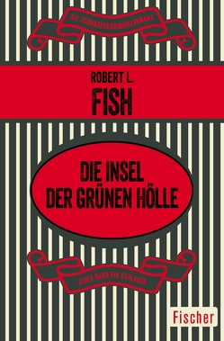 Die Insel der grünen Hölle von Fish,  Robert L., Hervás,  Margitta de