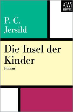 Die Insel der Kinder von Jersild,  Per Christian, Reichel,  Verena