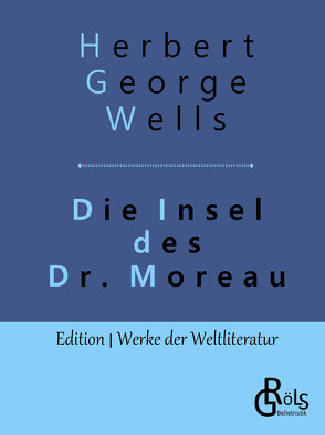 Die Insel des Dr. Moreau von Wells,  Herbert George
