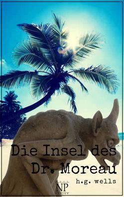 Die Insel des Dr. Moreau von Greve,  Felix Paul, Wells,  Herbert George
