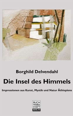 Die Insel des Himmels von Delvendahl,  Borghild