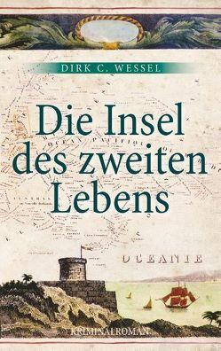 Die Insel des zweiten Lebens von Wessel,  Dirk C.