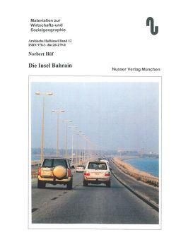 Die Insel und der Staat Bahrain von Festner,  Sibylle, Hüf,  Norbert