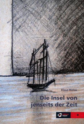 Die Insel von jenseits der Zeit von Bielau,  Klaus