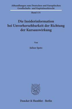 Die Insiderinformation bei Unvorhersehbarkeit der Richtung der Kursauswirkung. von Spatz,  Julian