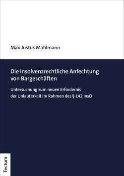 Die insolvenzrechtliche Anfechtung von Bargeschäften von Mahlmann,  Max Justus