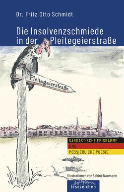Die Insolvenzschmiede in der Pleitegeierstraße von Naumann,  Sabine, Schmidt,  Fritz Otto