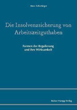 Die Insolvenzsicherung von Arbeitszeitguthaben von Schietinger,  Marc