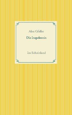 Die Inspektorin von Gfeller,  Alex