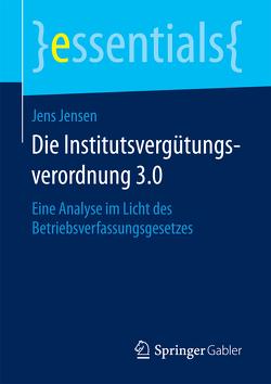 Die Institutsvergütungsverordnung 3.0 von Jensen,  Jens