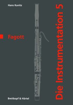 Die Instrumentation / Das Fagott von Kunitz,  Hans
