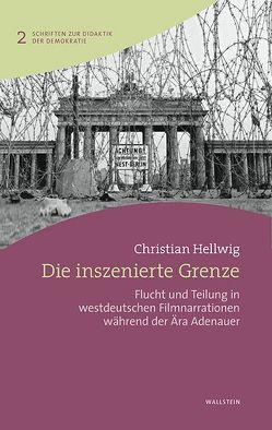 Die inszenierte Grenze von Hellwig,  Christian