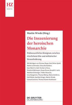 Die Inszenierung der heroischen Monarchie von Wrede,  Martin