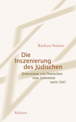 Die Inszenierung des Jüdischen von Steiner,  Barbara