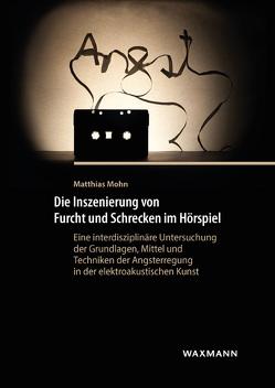 Die Inszenierung von Furcht und Schrecken im Hörspiel von Mohn,  Matthias