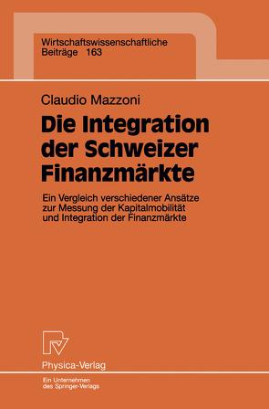 Die Integration der Schweizer Finanzmärkte von Mazzoni,  Claudio