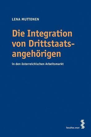 Die Integration von Drittstaatsangehörigen von Muttonen,  Lena