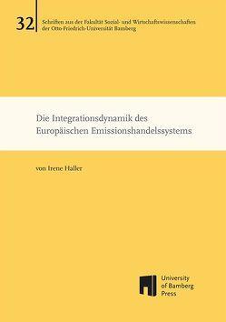 Die Integrationsdynamik des Europäischen Emissionshandelssystems von Haller,  Irene