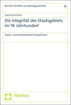 Die Integrität des Staatsgebiets im 19. Jahrhundert von Kummer,  Joachim
